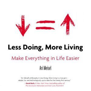 Less Doing More Living